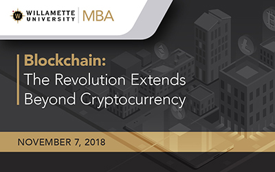 "A graphic image of an overhead view of city blocks of tall buildings with the text ""Willamette University MBA Blockchain: The Revolution Extends Beyond Cryptocurrency November 7 2018"""