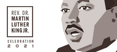 """grayscale graphic of MLK speaking with the text """"Rev. Dr. Martin Luther King Jr. celebration 2021"""""""
